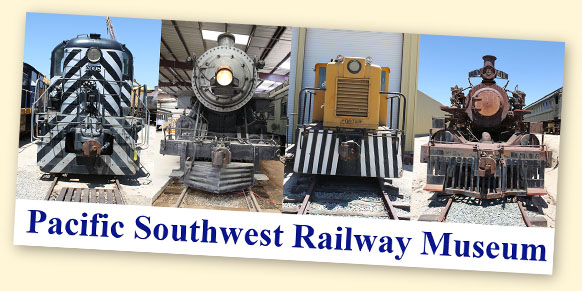 Pacific Southwest Railway Museum, Campo, CA