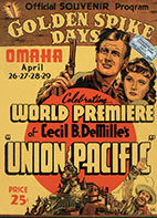 Official Souvenir, Golden Spike Days, Omaha April 26 27 28 29, Celebrating World Premiere Cecil B. DeMille's Union Pacific (1939)