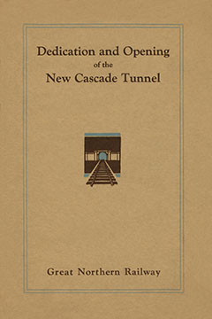Great Northern Railway, Dedication and Opening of New Cascade Tunnel