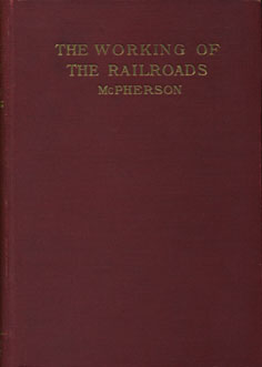 McPherson, Working of the Railroads