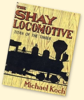Koch, The Shay Locomotive